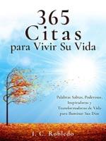 365 Citas para Vivir Su Vida: Palabras Sabias, Poderosas, Inspiradoras y Transformadoras de Vida para Iluminar Sus Días