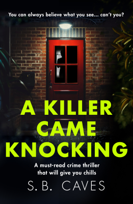 S. B. Caves - A Killer Came Knocking book