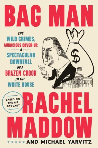 Rachel Maddow & Michael Yarvitz - Bag Man
