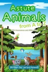 Astute Animals From A To Z With Assonance And Alliteration
