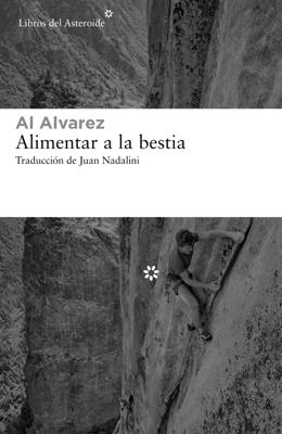 Al Alvarez - Alimentar a la bestia book