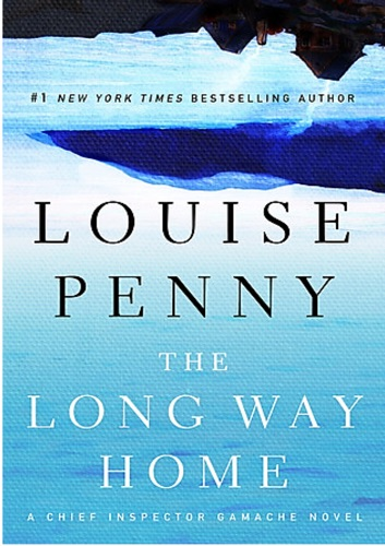 Louise Penny - The Long Way Home: A Chief Inspector Gamache Novel