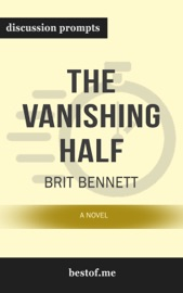 The Vanishing Half: A Novel by Brit Bennett (Discussion Prompts)