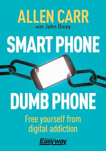 Smart Phone Dumb Phone