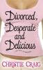 Christie Craig - Divorced, Desperate and Delicious  artwork