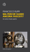 Ma perché siamo ancora fascisti? Book Cover