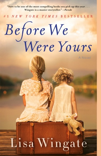 Before We Were Yours - Lisa Wingate - Lisa Wingate