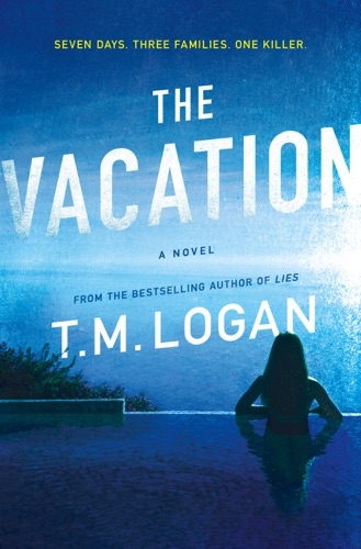 T. M. Logan - The Vacation