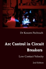Arc Control In Circuit Breakers: Low Contact Velocity 2nd Edition