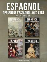 Download and Read Online Pack 4 Livres En 1 - Espagnol - Apprendre l'Espagnol avec l'Art