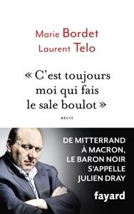 C'est toujours moi qui fais le sale boulot Par Marie Bordet & Laurent Telo
