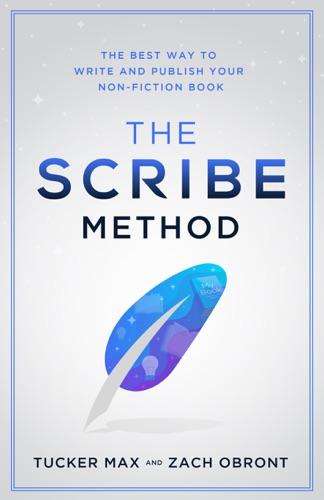 Tucker Max & Zach Obront - The Scribe Method