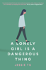 Jessie Tu - A Lonely Girl is a Dangerous Thing artwork