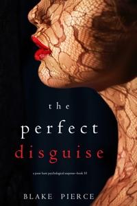 The Perfect Disguise (A Jessie Hunt Psychological Suspense Thriller—Book Ten) Door Blake Pierce Boekomslag
