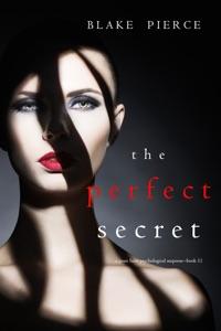 The Perfect Secret (A Jessie Hunt Psychological Suspense Thriller—Book Eleven) Book Cover