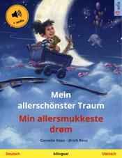 Mein allerschönster Traum – Min allersmukkeste drøm (Deutsch – Dänisch)