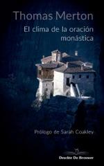 El clima de la oración monástica