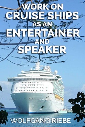 Read Work on Cruise Ships as an Entertainer & Speaker online free by