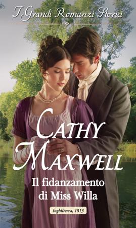 Il fidanzamento di Miss Willa - Cathy Maxwell