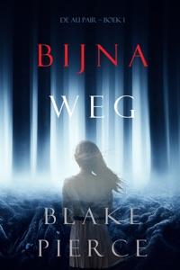 Bijna Weg (De Au Pair – Boek 1) Door Blake Pierce Boekomslag