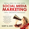 From Zero To One With Social Media Marketing Viral Growth Strategies in 2019: Secrets on How Top Entrepreneurs are Crushing It with YouTube, Facebook, Instagram, and Influencer Network Branding Ads