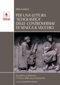 Per una lettura scholastica delle Controversiae di Seneca il Vecchio Book Cover