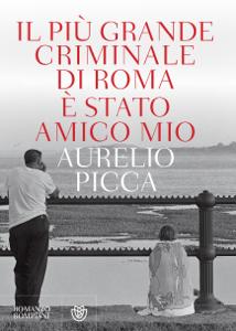 Il più grande criminale di Roma è stato amico mio Libro Cover