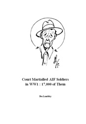 Court Martialled AIF Soldiers in WW1 : 17,000 of Them