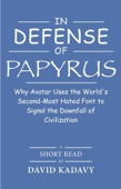 In Defense of Papyrus