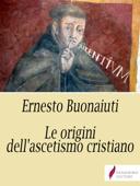 Download and Read Online Le origini dell'ascetismo cristiano