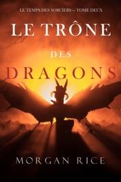 Le Trône des Dragons (Le Temps des Sorciers — Tome Deux)