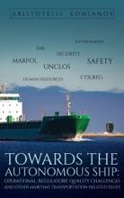 Towards The Autonomous Ship: Operational, Regulatory, Quality Challenges