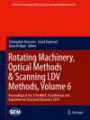Rotating Machinery Optical Methods  Scanning LDV Methods Volume 6