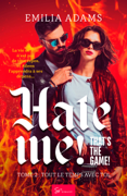 Hate me! That's the game! - Tome 2