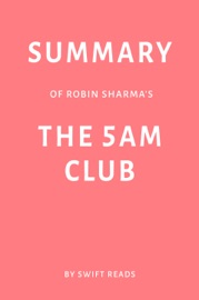 SUMMARY: THE 5 AM CLUB BY ROBIN SHARMA - REVIEW AND ANALYSES