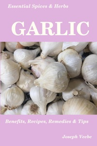 Essential Spices and Herbs: Garlic Book Cover