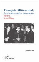 François Mitterrand, Les Trois Années Inconnues