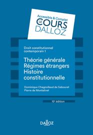 Droit constitutionnel contemporain 1. Théorie générale - Les régimes étrangers - Histoire - 10e éd