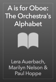 A Is For Oboe The Orchestra S Alphabet