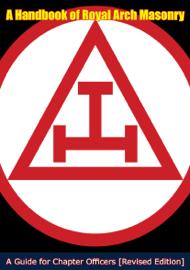 A Handbook of Royal Arch Masonry