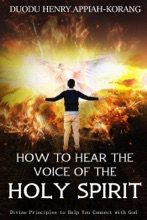 How To Hear The Voice Of The Holy Spirit