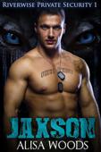 Jaxson (Riverwise Private Security 1)