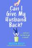 Kristen Bailey - Can I Give My Husband Back? artwork