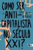 Como ser anticapitalista no século XXI? Book Cover
