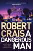 Robert Crais - A Dangerous Man artwork
