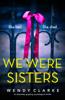 Wendy Clarke - We Were Sisters  artwork