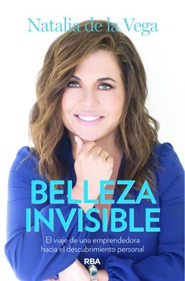 Natalia de la Vega - Belleza Invisible book