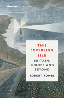 Robert Tombs - This Sovereign Isle artwork