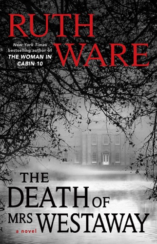 Ruth Ware - The Death of Mrs. Westaway