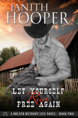 Let Yourself Run Free Again (A Breath Without Life Novel - Book Two) Book Cover